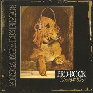 Pro Rock Ensamble (Música para los perros) (Tapa)